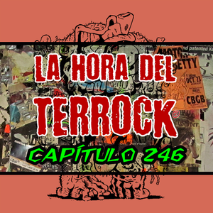 LA HORA DEL TERROCK RADIOSHOW 246