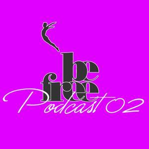 Be Free Podcast #02 by Daniel Kilian