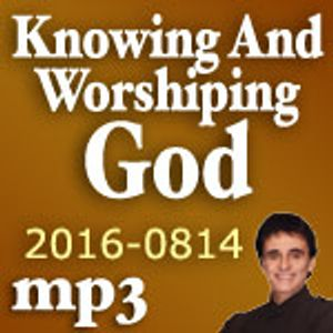 Knowing And Worshiping God
