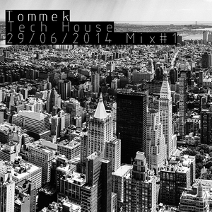 Tommek Tech House 29/06/2014 Mix#1