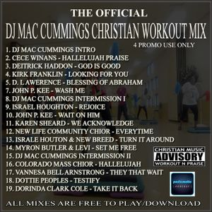 DJ MAC CUMMINGS WORKOUT PRAISE MEGA MIX Volume 1 by DJ Mac Cummings