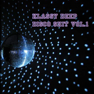 Klassy Deep Disco Shit Vol.1