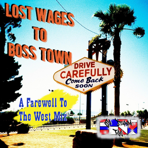 Lost Wages to Boss Town - A Farewell to the West Mix