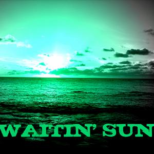 Waitin' Sun - Puntata 0