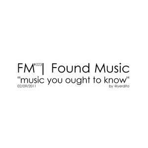 FM | Found Music #023