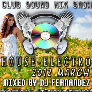 Club Sound Mix Show - 2012 March - House Set Mixed by Dj FerNaNdeZ (PROMO)