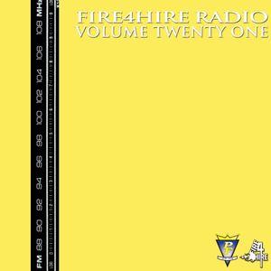 Fire 4 Hire Radio Vol. 21 by Pete Funk