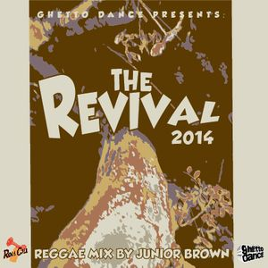 the REVIVAL - 2014 Reggae Mix