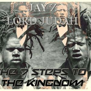 LORD JUDAH AND JAY Z 7 STEPS TO THE KINGDOM