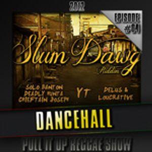 Selekta Faya Gong - Slum Dawg Riddim - Pull It Up Show #04 - S4