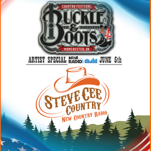 SteveCee Country: Show 27 - Buckle & Boots Festival Artist Special (June 5th 2016)