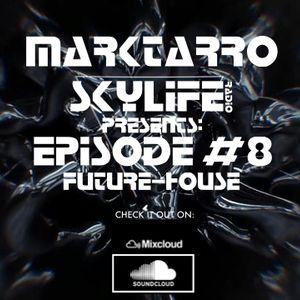 MarkTarro presents: SkyLife Episode #8
