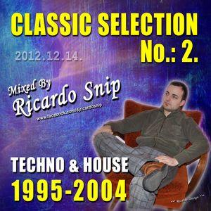 Ricardo Snip - Classic Selection No.: 2. ( 1995-2004 ) / Techno-House/