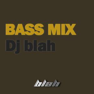 Dj blah - BASS Mix