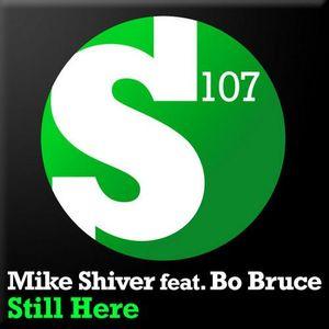Mike Shiver feat. Bo Bruce - Still Here (Carl Louis & Martin Danielle Remix)[S107 Recordings]