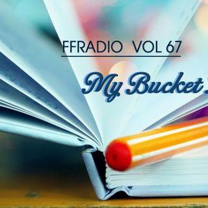 FFRADIO - Vol 67 - My Bucket List