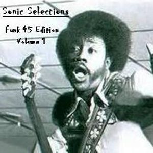 Sonic Selections - Funk 45 edition - vol. 1