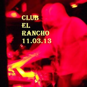 Club El Rancho 11.03.13
