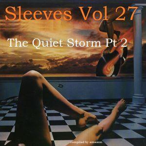 Sleeves Vol 27 - The Quiet Storm Pt 2