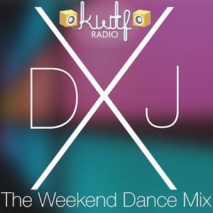The Weekend Dance Mix with DJ X on KWTF Broadcasted from Brighton, UK no.1