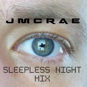 JMCRAE - Sleepless Night Mix