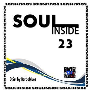 Soul Inside 23 - DjSet by BarbaBlues