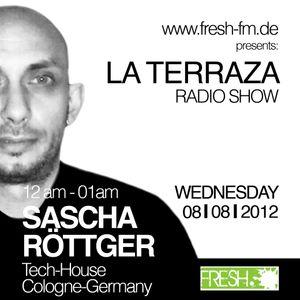 Sascha Röttger - La Terraza Radio Show (08.08.2012)