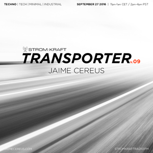 Transporter #09 - Jaime Cereus