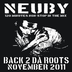 Neuby - Back 2 da Roots - 120 Min. Mix - November 2011