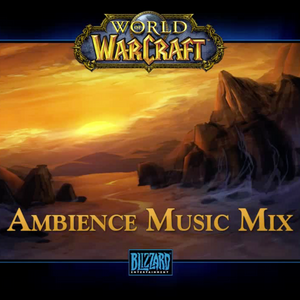 World of Warcraft - Ambience Music (mixed by Douglas Howarth)