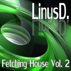 LinusD. - Fetching House Vol. 2