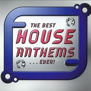 The Best House Anthems (Part 1)