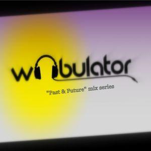 wobulator - past &future /mix#1