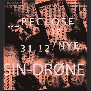 Sin-Drøne @ RECLOSE NYE '18 // Modular+ // Greenhouse