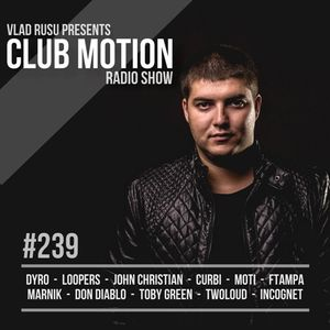 Vlad Rusu - Club Motion 239 (DI.FM)