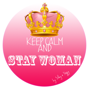 Keep Calm And STAY WOMAN - 23 marzo 2016