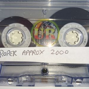 Lost Tapes...Approx 2000