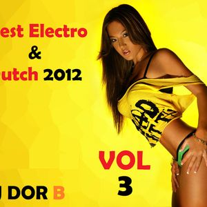 DJ DOR B - Best Electro & Dutch 2012 VOL 3