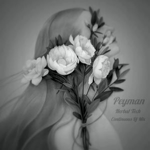 Peyman - Herbal Tech (Continuous Dj Mix)