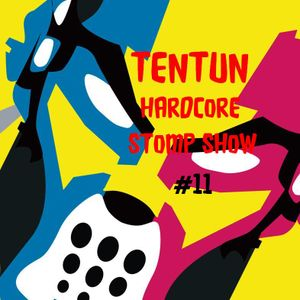 TENTUN-KOOL LONDON (27-04-17) HARDCORE STOMP SHOW #11