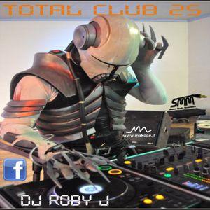 DJ ROBY J - TOTAL CLUB 25