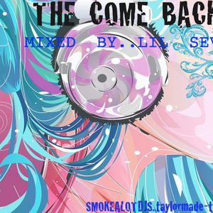 THE COME BACK EPISODE 1 MIXED BY LEI TAYLOR/LIL'SEV 2010 TAYLORMADE-TRAX