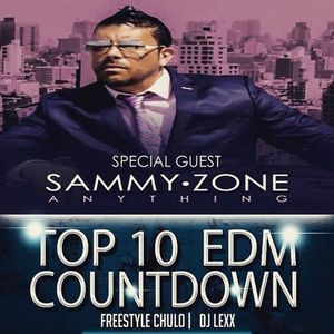 Top 10 EDM Countdown with Freestyle Chulo & DJ Lexx - Special Guest: Sammy Zone - June 2, 2015
