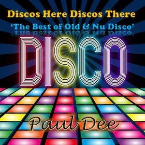 Discos Here Discos There (Part 10) - Paul Dee