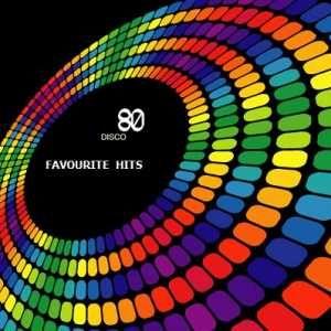 Disco 80's Favorite Hits