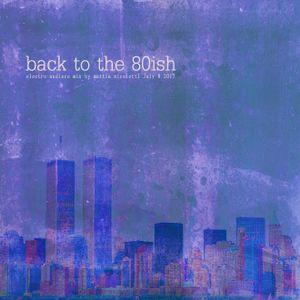 Back to the 80ish - Electro Nudisco mix by Mattia Nicoletti - July 8 2017