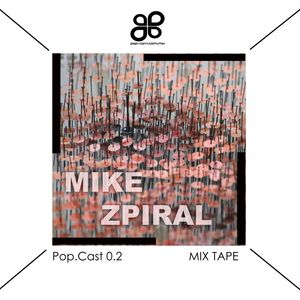 POP.CAST 0.2  Mike Zpiral