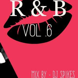 DJ SPIKES PRESENTS - R&B mixtape vol.6
