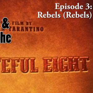 Episode 3:Rebels (Rebels)