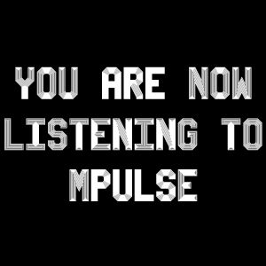 you are now listening to mpulse